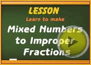 Mixed Numbers to Improper Fractions video