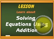 Solving Equations Using Addition video