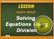 Solving Equations Using Division video