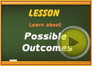 Possible Outcomes video