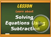 Solving Equations Using Subtraction video